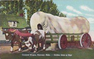 Nebraska Kearney Covered Wagon Golden Gate Or Bust