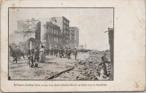 Refugees on Market Street San Francisco CA Earthquake 1906 Unused Postcard F32