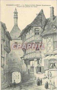 Old Postcard Bourbon Lancy House of Wood (Renaissance Era) After a time of En...