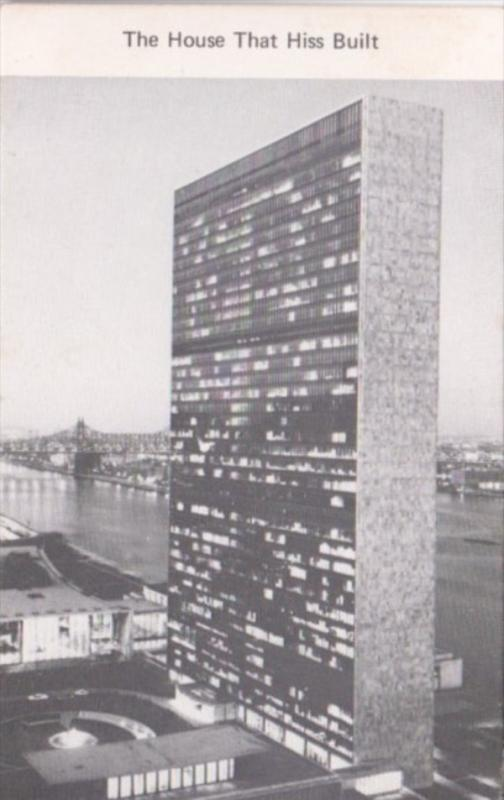 United Nations Headquarters Building The House That Hiss Built