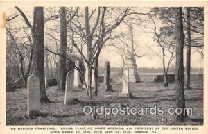 Orange, VA, USA Madison Graveyard, Burial of James Madison