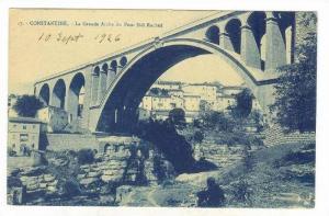 CONSTANTINE - La Grande Arche du Pont Sidi-Rached, Algeria, 1926