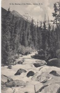 GLACIER , British Columbia, Canada, 1908 ; Meeting of the Waters