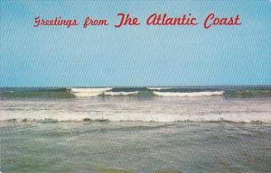 Greetings From The Atlantic Coast