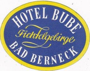 Germany Bad Berneck Hotel Bube Vintage Luggage Label sk3200