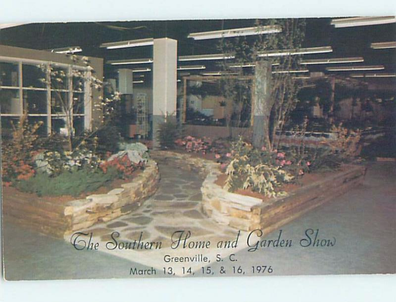 1970's POSTCARD AD - SOUTHERN HOME AND GARDEN SHOW Greenville SC F0323