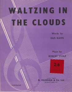 Waltzing In The Clouds Robert Stolz Gus Kahn Classical Sheet Music