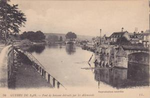 Guerre De 1914, Pont De Soissons Detruits Par Les Allemands, France, 1914