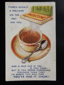 Bamforth: Welcome & Cup of Tea Theme YOU'VE HAD IT CHUM!!! c1948 No.412