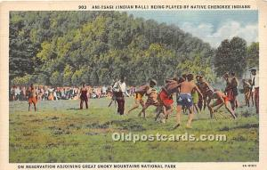 Ani-Tsagi, Indian Ball, Being played by Cherokee Indians on Reservation Great...