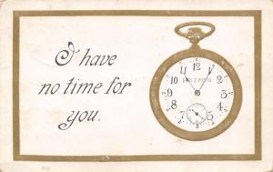 Comic Pun~I Have No Time For You~Pocket Watch~Gold Embossed~Holzman~1910 PC