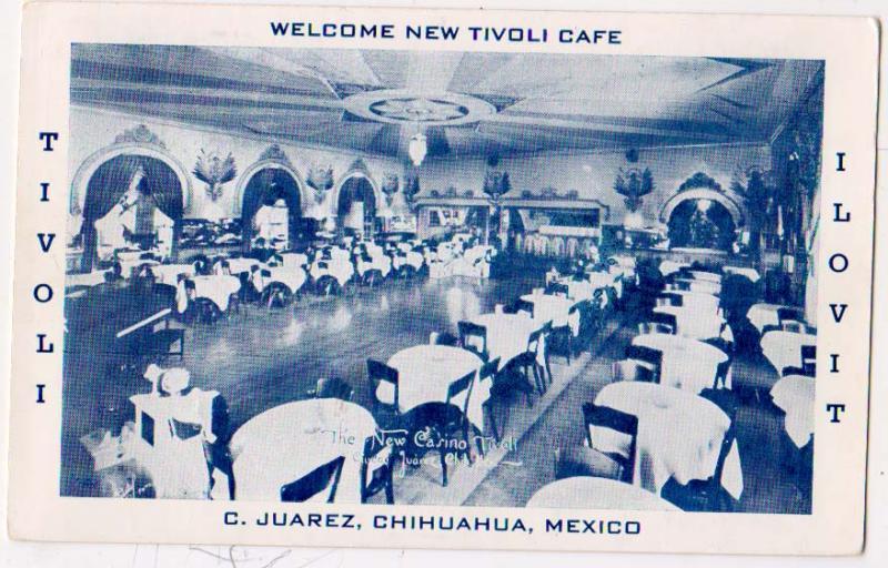 Tivoli Cafe, C. Juarez, Chihuahua, Mex