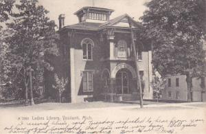 YPSILANTI , Michigan , PU-1909 ; Ladies Library