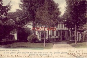 pre-1907 JOHNSON HALL AND FORT HALL, JOHNSTOWN, N. Y. 1906