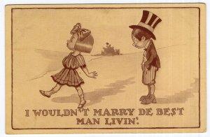I Wouldn't Marry De Best Man Livin!