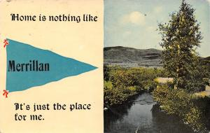 Home is Nothing Like Merrillan Wisconsin~Just the Place for Me~1915 Pennant PC