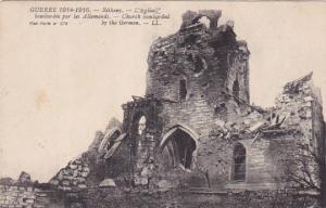 BETHENY, Marne, France, 1914-1916; L'Eglise Bombardee Par Le Allemands