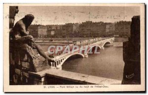 Postcard Old Lyon Wilson Bridge seen from the top of the Hotel Dieu