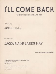 I'll Come Back When The Rowans Are Red Jacca McLaren Hay Olde Sheet Music