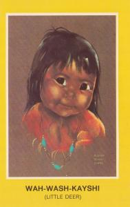 Indian Child , Wah-Wash-Kayshi , Little Deer ; Artist Audrey Young Oppel , 50...