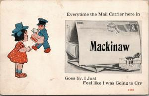 When Mail Carrier Goes On By in Mackinaw Michigan~Going to Cry~1914 Pennant PC