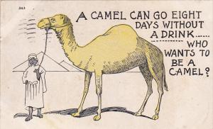 A Camel can go eight days without a drink, who wants to be a camel?, Egyptian...
