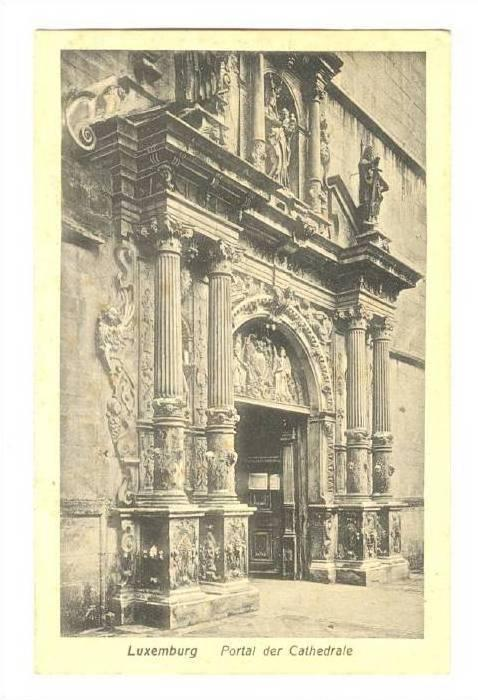 Luxembourg - Portal der Cathedrale, 1910-30s