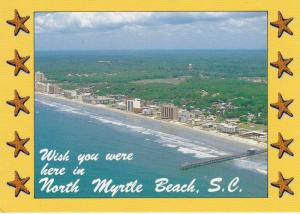 Wish you were here in North Myrtle Beach, South Carolina,  50-70s