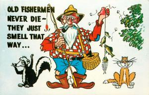 Old Fishermen Never Die - They Just Smell That Way Comic Postcard