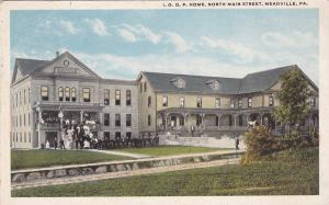 I.O.O.F. Home , North Main Street , MEADVILLE , Pennsylvania , PU-1925
