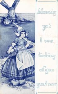 Kathryn Elliott~Pretty Dutch Girl: Thinking of You Just Now~Blue Windmill~1910