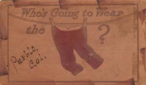 PUEBLO , Colorado , 1906 ; Who's Going to Wear the Pants?