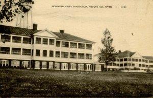 ME - Presque Isle. Northern Maine Sanitarium