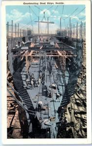 SEATTLE, Washington  WA    CONSTRUCTING STEEL SHIPS  ca 1920s    Postcard