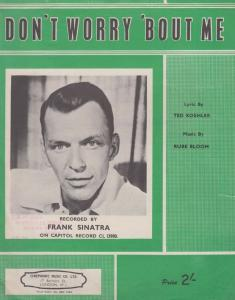 Dont Worry Bout Me Frank Sinatra 1930s Sheet Music