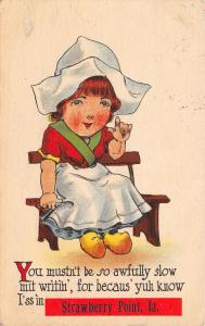 You Know I'm in Strawberry Point Iowa~Dutch Girl Wag Finger~Don't Be Slow~1914