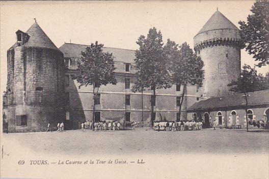 TOURS, Indre Et Loire, France, 1900-1910´s; La Caserne Et La Tour De Guise