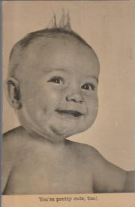 You're Pretty Cute, Too!~Smiling Baby Working Squeaker Postcard~B&W 1957