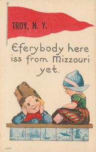 Troy New York~Eferybody Here iss From Mizzouri Yet~Show Me~1914 Pennant Postcard