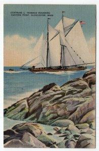 Gloucester, Mass, Gertrude L. Thebaud Rounding Eastern Point