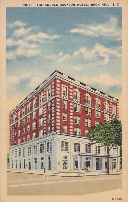 ROCK HILL , South Carolina , 30-40s ; Andrew Jackson Hotel