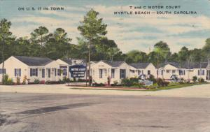 MYRTLE BEACH, South Carolina; T and C Motor Court, On U. S. 17 in Town, PU-1952