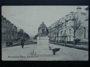 Sussex EASTBOURNE Devonshire Place & Statue of William Cavendish c1909 Postcard