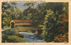 Valley Forge Pennsylvania~Old Covered Bridge over Valley Creek 1940 Linen PC
