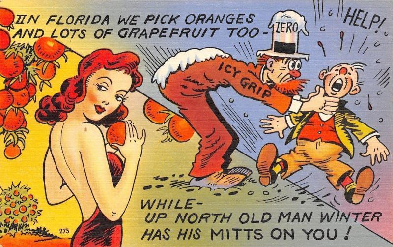 Florida Comic~Lovely Lady Picks Oranges~Up North: Old Man Winter Chokes Fellow