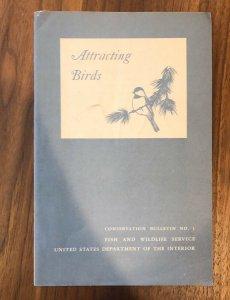 Attracting Birds. U.S. Fish & Wildlife Conservation Bulletin No. 1. 1948 Booklet