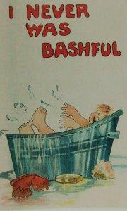 I Never Was Bashful Cartoon Bath Time Divided Back Vintage Postcard