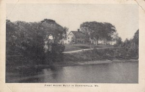 DENNYSVILLE, Maine, 1900-1910s; First House Built In Dennysville