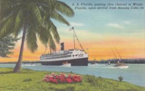 S S Florida Passing Thru Channel At Miami Upon Arrival From Havana Cuba