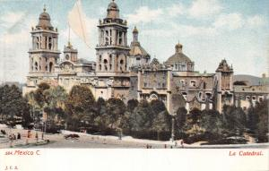 MEXICO CITY~LA CATEDRAL~J.C.S. #584 POSTCARD 1900s